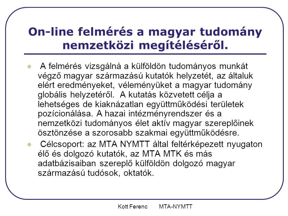 Kott Ferenc MTA-NYMTT On-line felmérés a magyar tudomány nemzetközi megítéléséről.