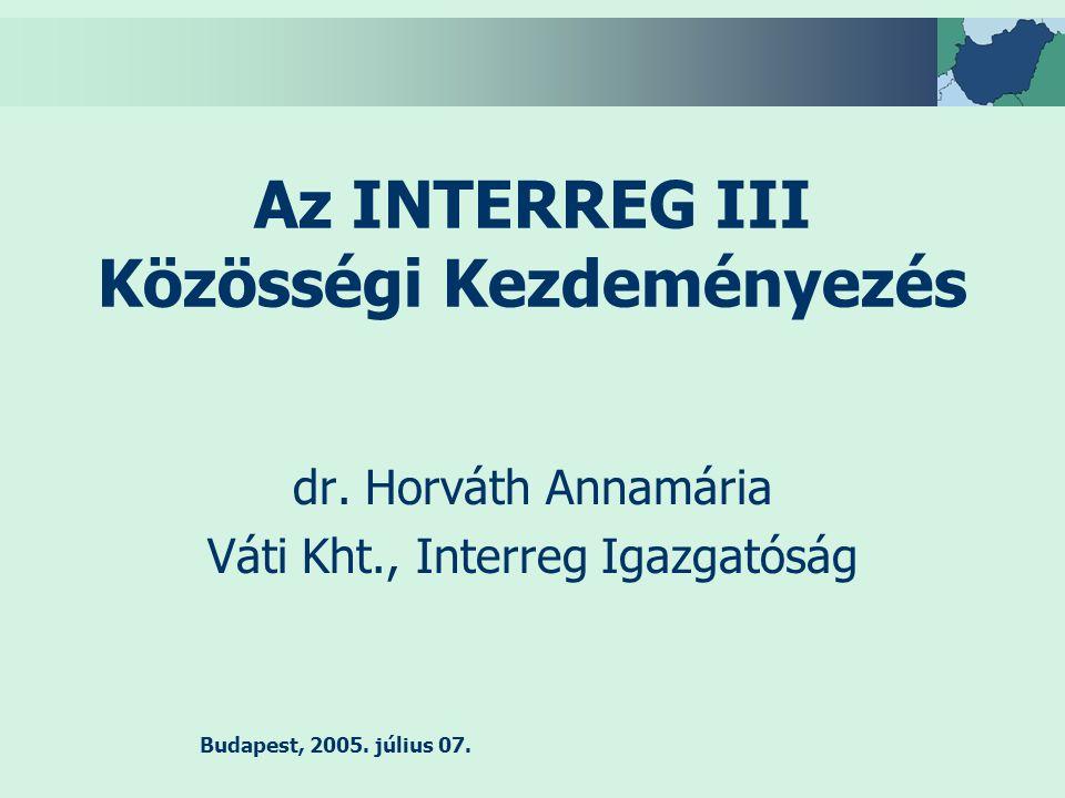 Budapest, 2005. július 07. Az INTERREG III Közösségi Kezdeményezés dr.