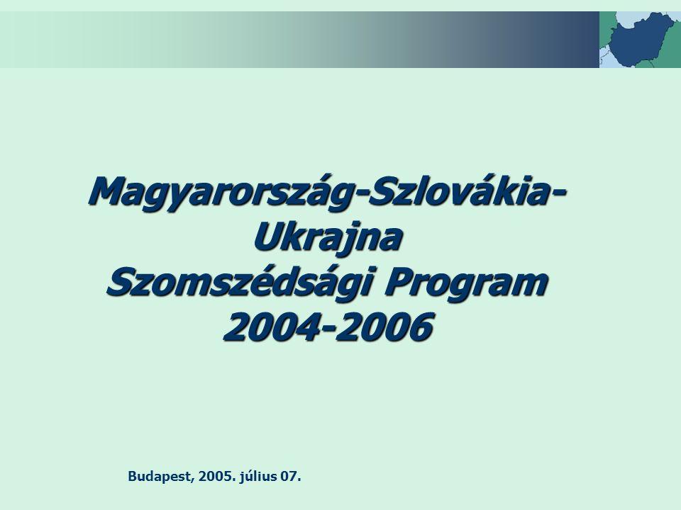 Budapest, 2005. július 07. Magyarország-Szlovákia- Ukrajna Szomszédsági Program 2004-2006