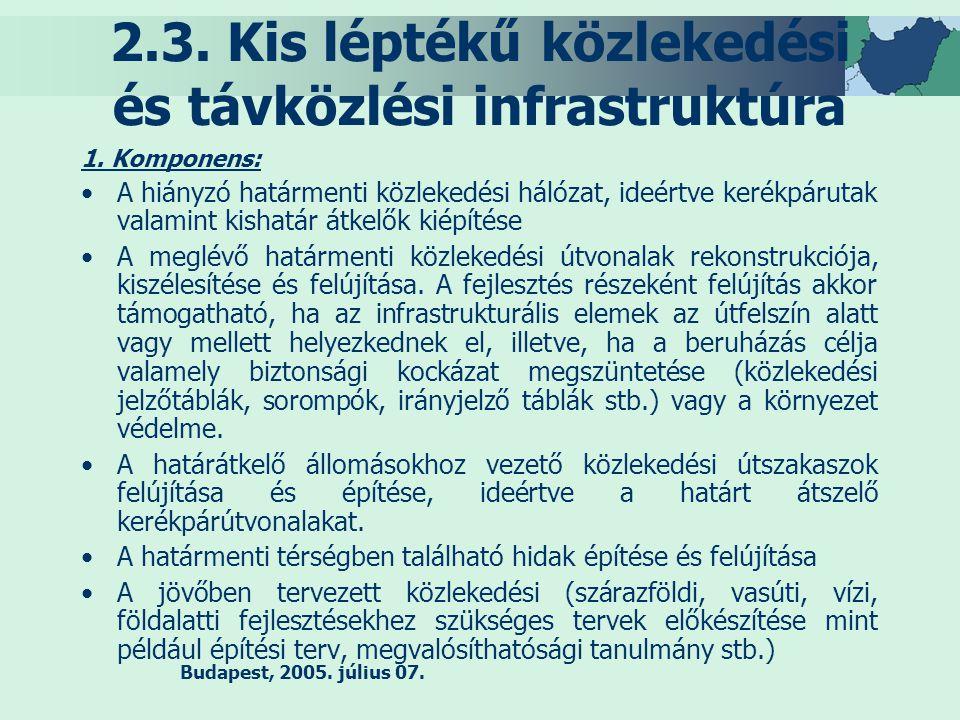 Budapest, 2005. július 07. 2.3. Kis léptékű közlekedési és távközlési infrastruktúra 1.