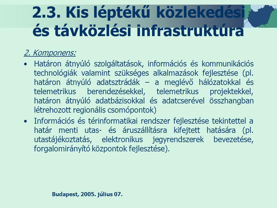 Budapest, 2005. július 07. 2.3. Kis léptékű közlekedési és távközlési infrastruktúra 2.
