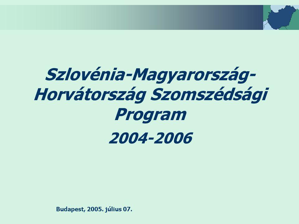 Budapest, 2005. július 07. Szlovénia-Magyarország- Horvátország Szomszédsági Program 2004-2006
