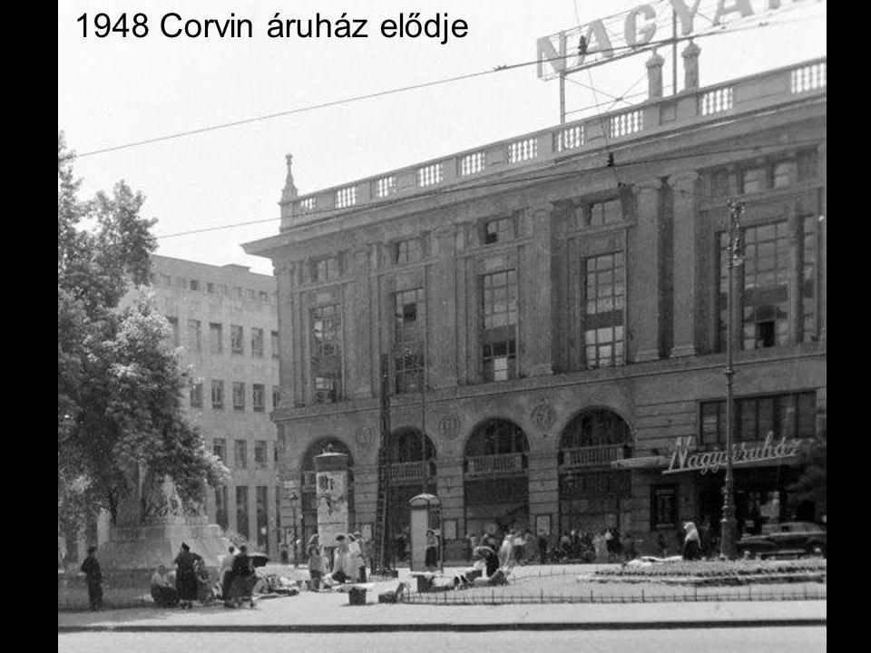 1948 Corvin áruház elődje