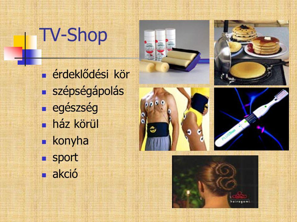 TV-Shop  érdeklődési kör  szépségápolás  egészség  ház körül  konyha  sport  akció