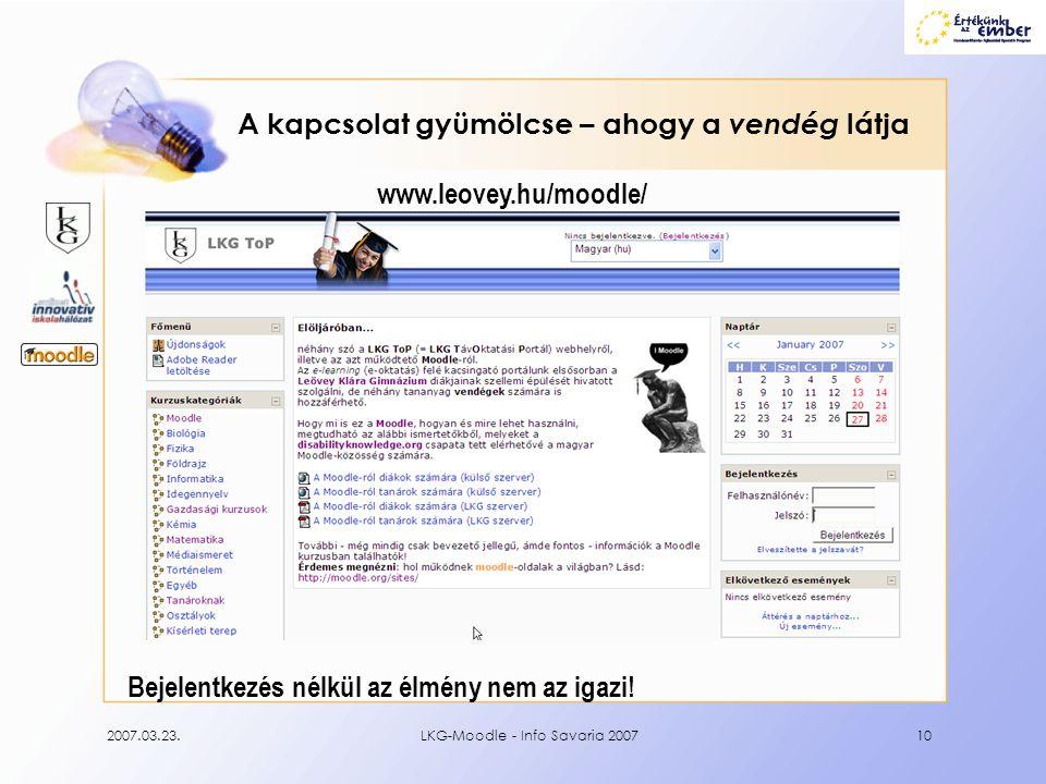 2007.03.23.LKG-Moodle - Info Savaria 200710 A kapcsolat gyümölcse – ahogy a vendég látja www.leovey.hu/moodle/ Bejelentkezés nélkül az élmény nem az i