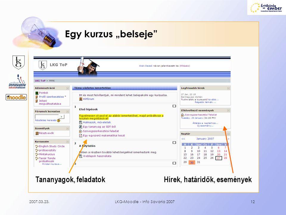 """2007.03.23.LKG-Moodle - Info Savaria 200712 Egy kurzus """"belseje"""" Tananyagok, feladatokHírek, határidők, események"""