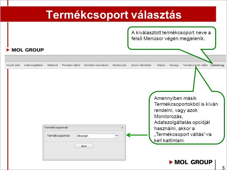 5 Termékcsoport választás A kiválasztott termékcsoport neve a felső Menüsor végén megjelenik. Amennyiben másik Termékcsoportokból is kíván rendelni, v