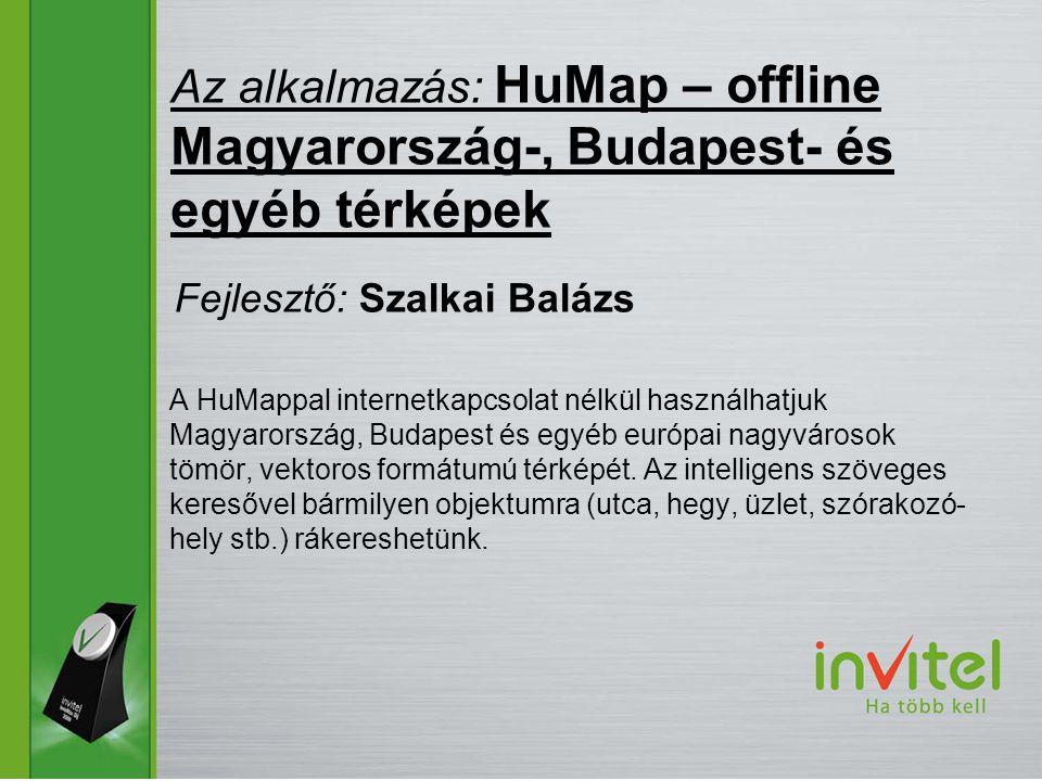 A HuMappal internetkapcsolat nélkül használhatjuk Magyarország, Budapest és egyéb európai nagyvárosok tömör, vektoros formátumú térképét.