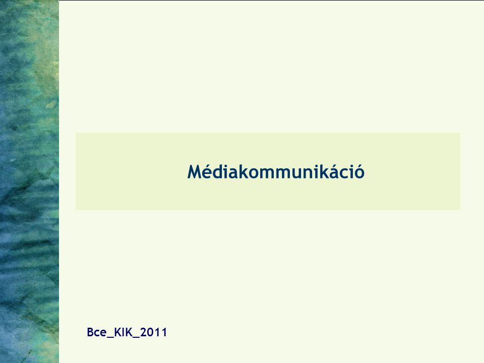 Médiakommunikáció Bce_KIK_2011