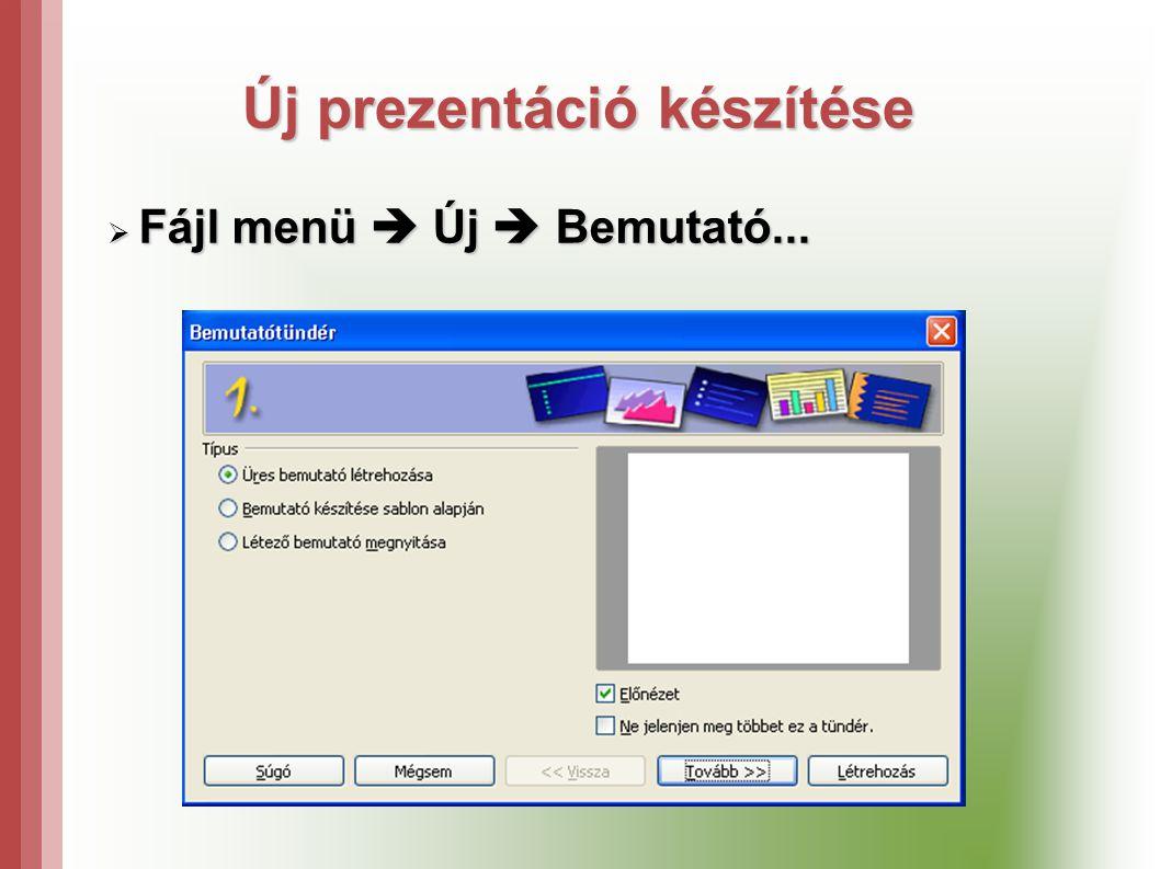 Új prezentáció készítése  Fájl menü  Új  Bemutató...