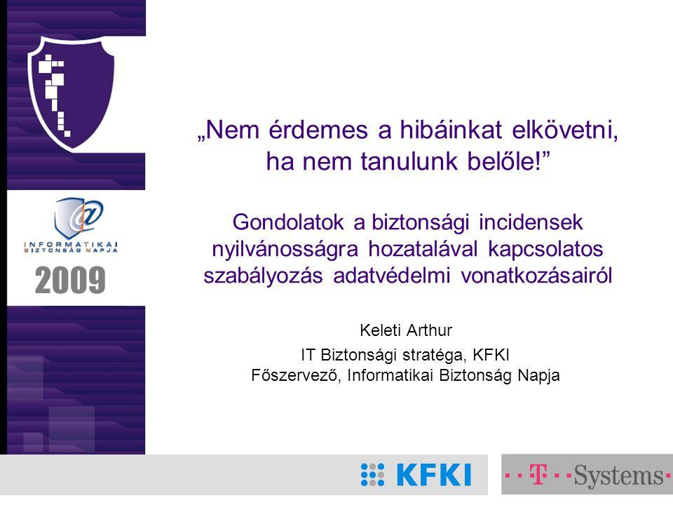 ITBN 2009 22 A jövő: javaslatok magunknak •Egységes jelentési-, nyilvánosságra hozatali forma (nincs lehetőség a hátrányból marketing módszerekkel előnyt kovácsolni) – meghatározza a tartalmat (pl.