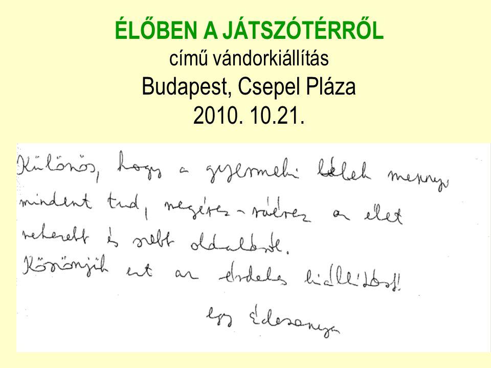 ÉLŐBEN A JÁTSZÓTÉRRŐL című vándorkiállítás Budapest, Csepel Pláza 2010. 10.21.