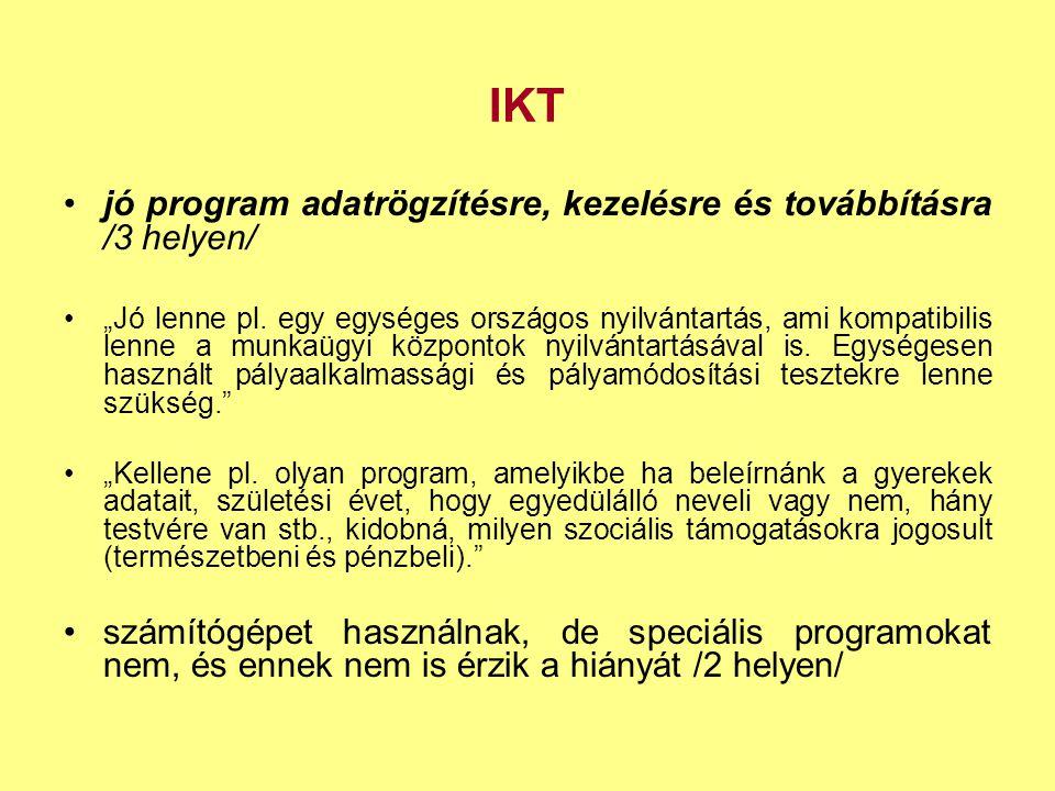 """IKT •jó program adatrögzítésre, kezelésre és továbbításra /3 helyen/ •""""Jó lenne pl."""