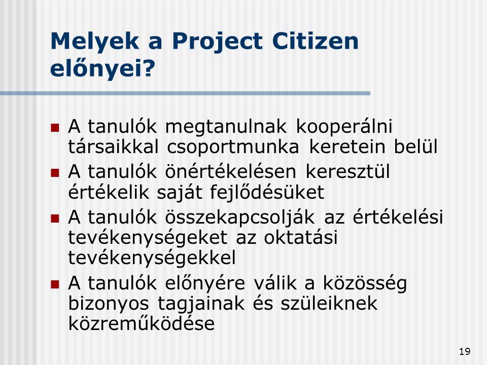 19 Melyek a Project Citizen előnyei.