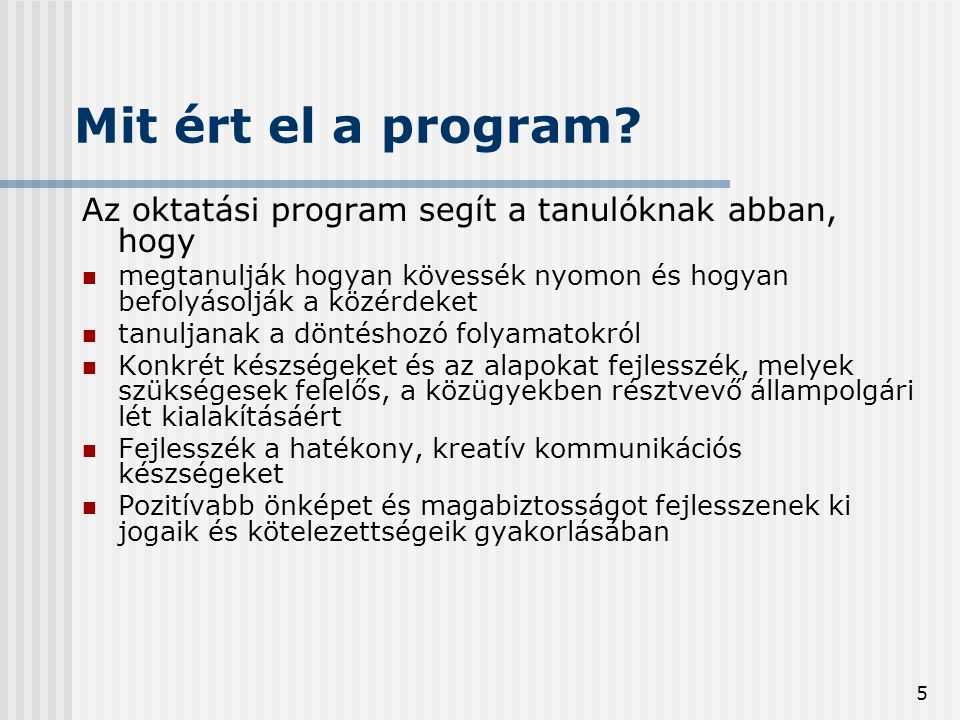 5 Mit ért el a program.