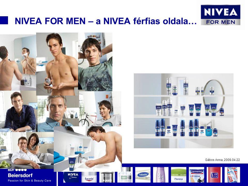 Gábos Anna, 2009.04.22 NIVEA FOR MEN – a NIVEA férfias oldala…