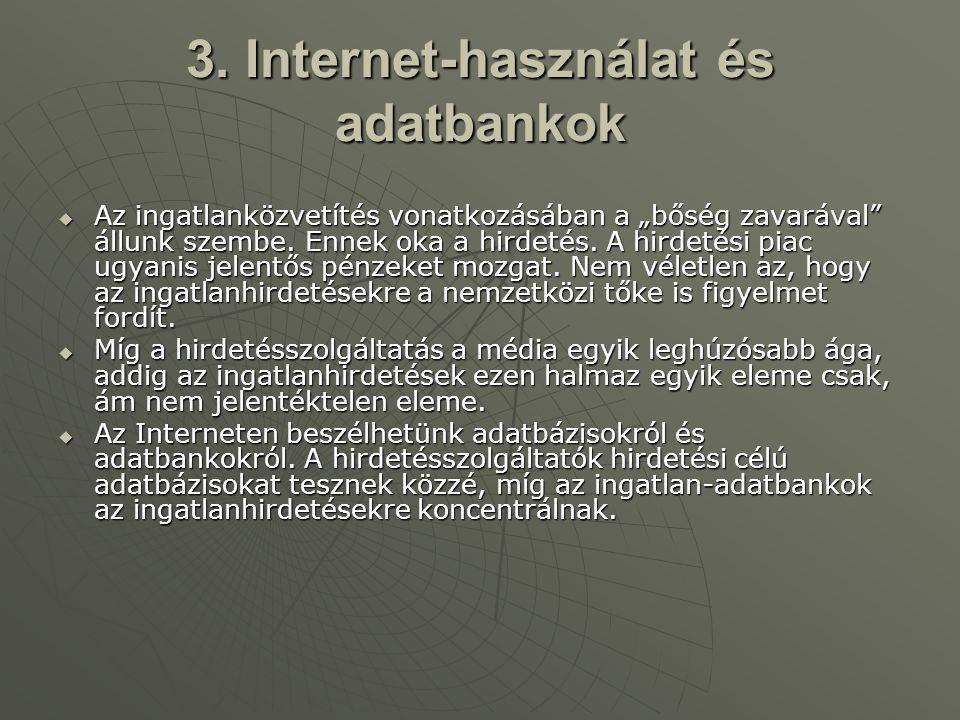 4.Ingatlanszakmai adatok keresése, kezelése  Az Interneten információkat adatokat kereshetünk.