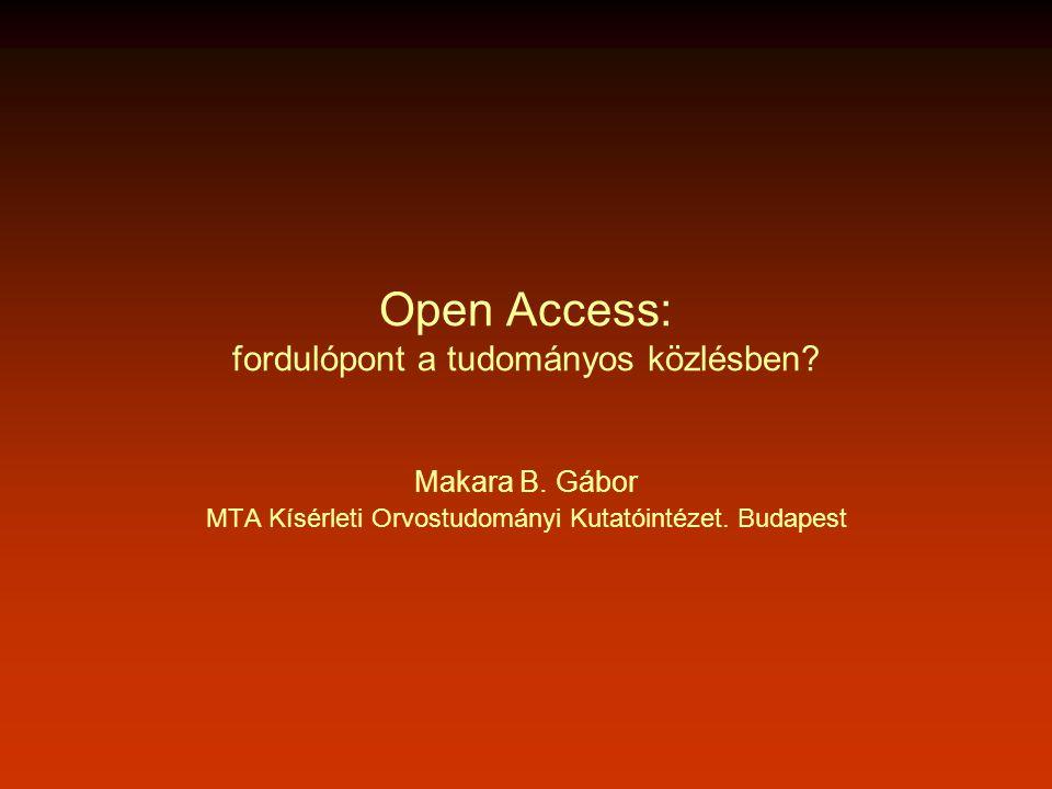 Open Access: fordulópont a tudományos közlésben. Makara B.