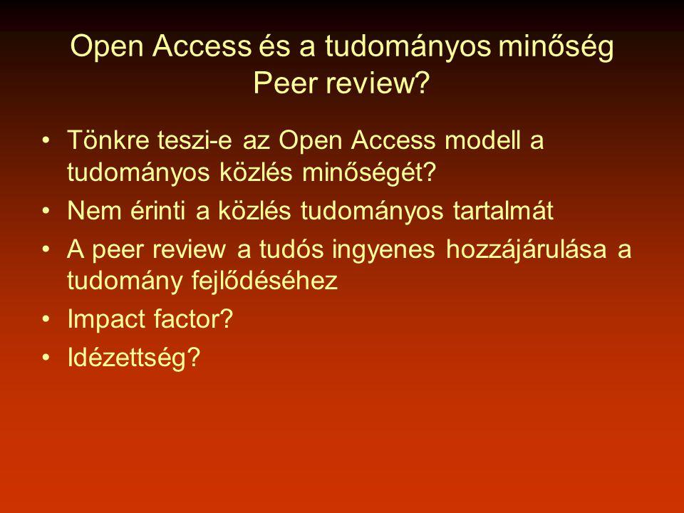 Open Access és a tudományos minőség Peer review.