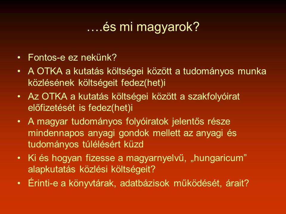 ….és mi magyarok. •Fontos-e ez nekünk.