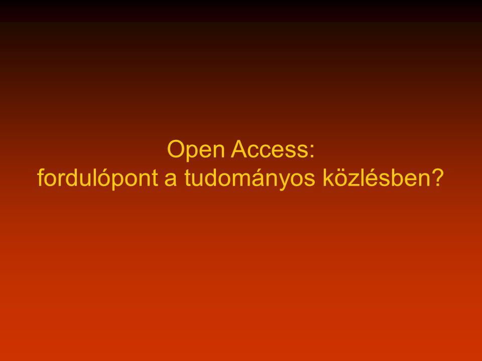 Open Access: fordulópont a tudományos közlésben?