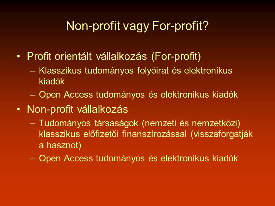 Non-profit vagy For-profit.