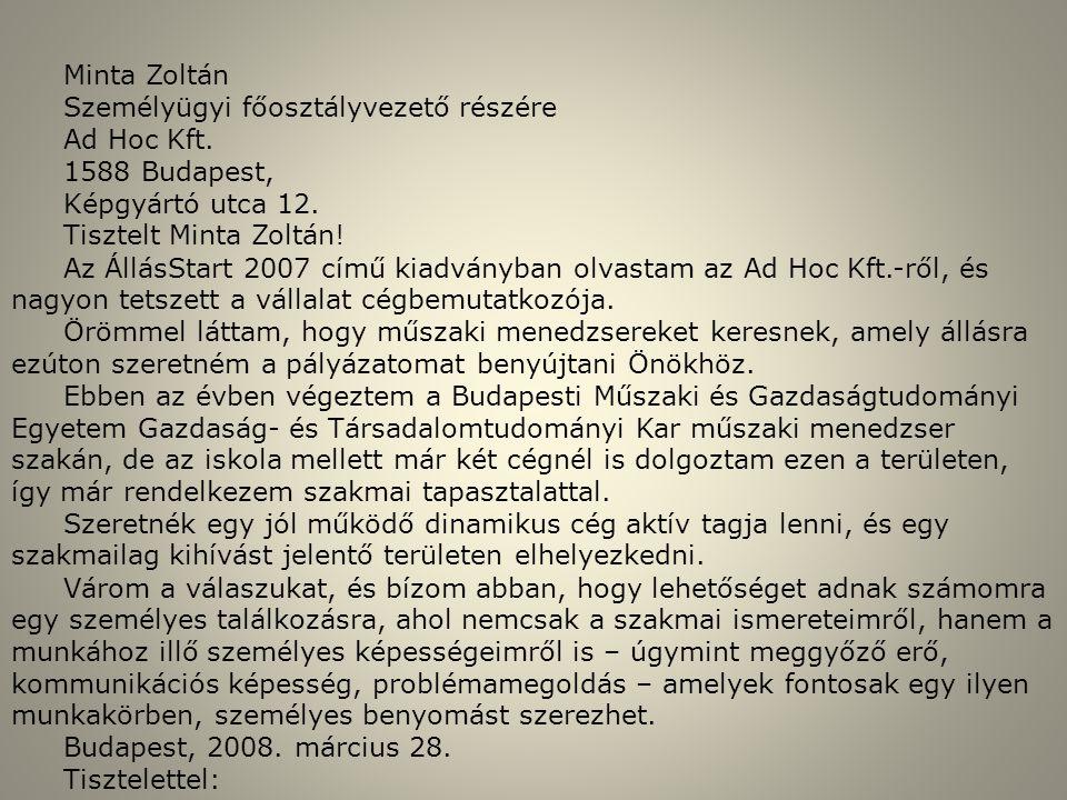 Minta Zoltán Személyügyi főosztályvezető részére Ad Hoc Kft. 1588 Budapest, Képgyártó utca 12. Tisztelt Minta Zoltán! Az ÁllásStart 2007 című kiadvány