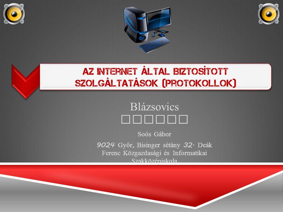 Bl á zsovics Martin Soós G á bor 9024 Győr, Bisinger sét á ny 32.