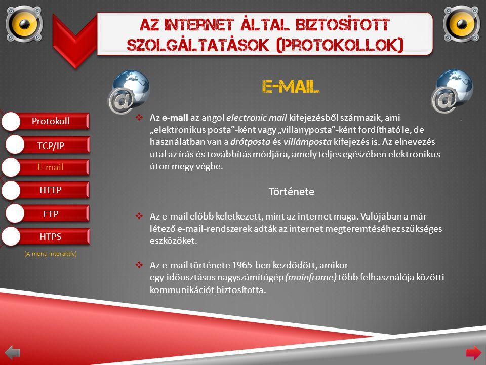 """Az Internet Által Biztosított Szolgáltatások (Protokollok) E-mail  Az e-mail az angol electronic mail kifejezésből származik, ami """"elektronikus posta -ként vagy """"villanyposta -ként fordítható le, de használatban van a drótposta és villámposta kifejezés is."""