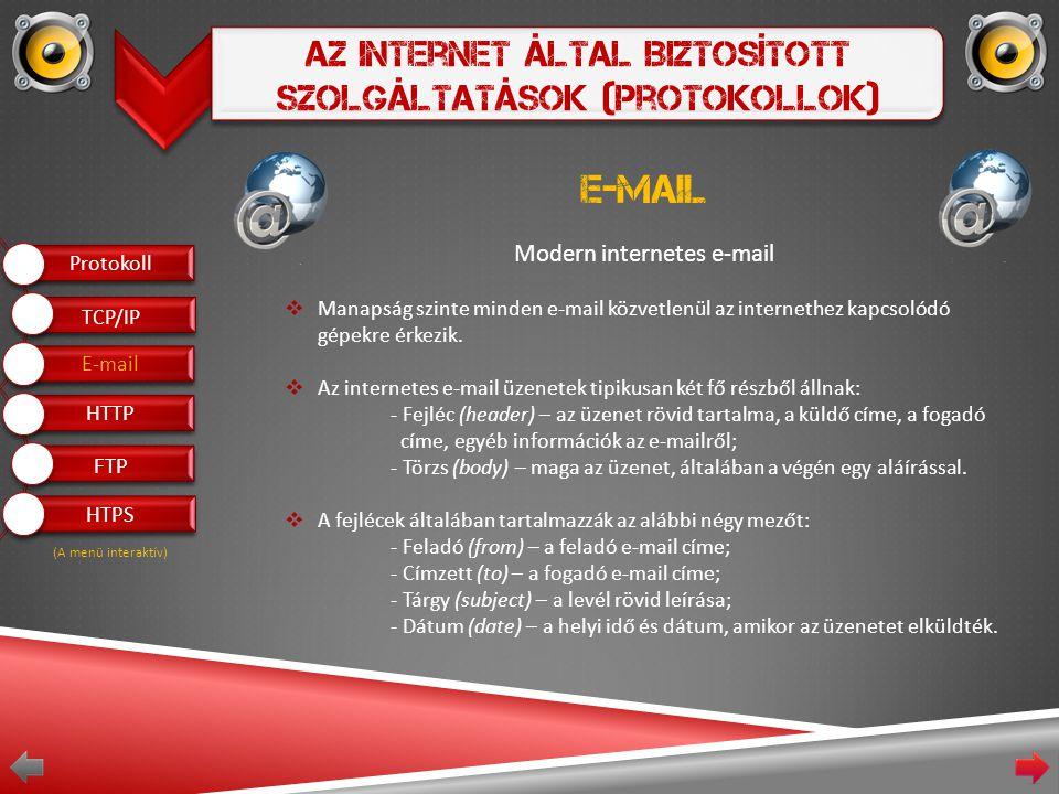 Az Internet Által Biztosított Szolgáltatások (Protokollok) E-mail Modern internetes e-mail  Manapság szinte minden e-mail közvetlenül az internethez kapcsolódó gépekre érkezik.