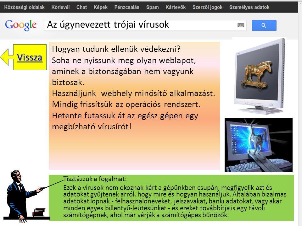 Az úgynevezett trójai vírusok Hogyan szedjük őket össze? Nagyon könnyen összetudjuk őket szedni, mivel elég egy reklámra rákattintani és máris egy ily