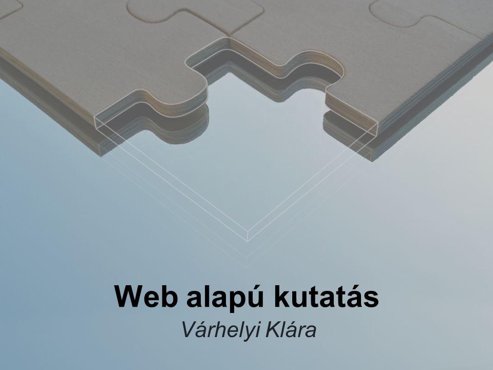 Web alapú kutatás Várhelyi Klára