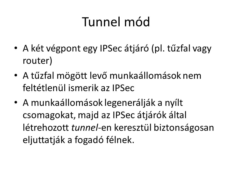 • A két végpont egy IPSec átjáró (pl.