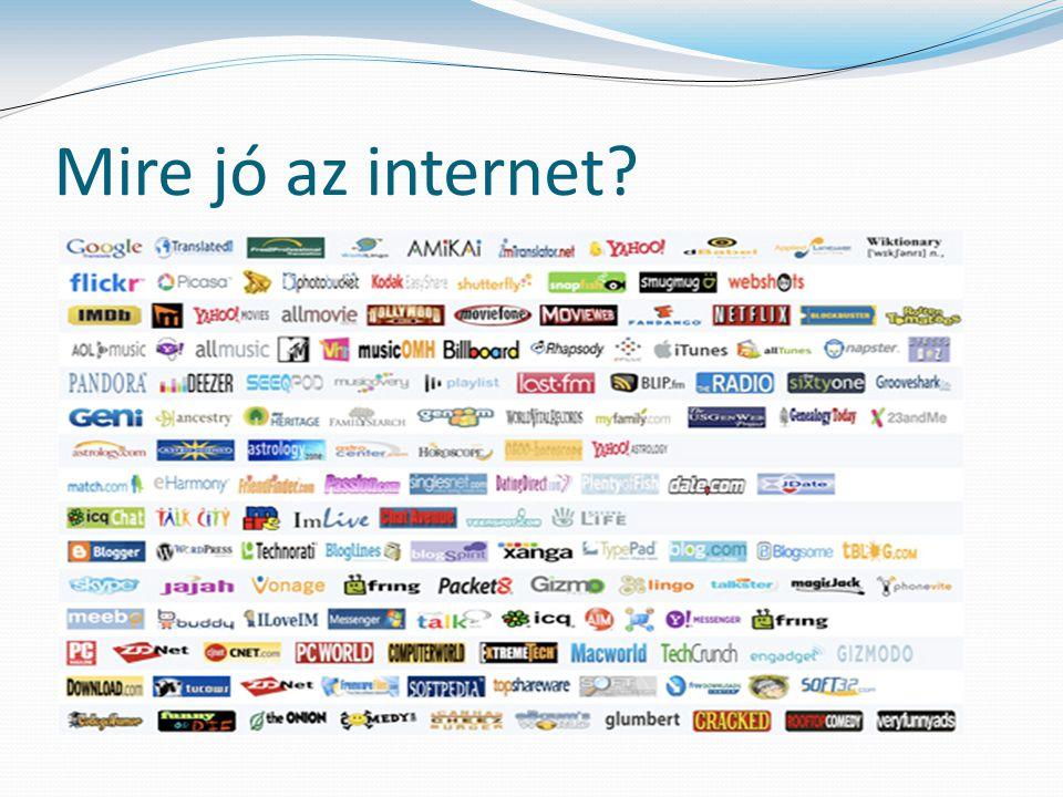 Mire jó az internet?