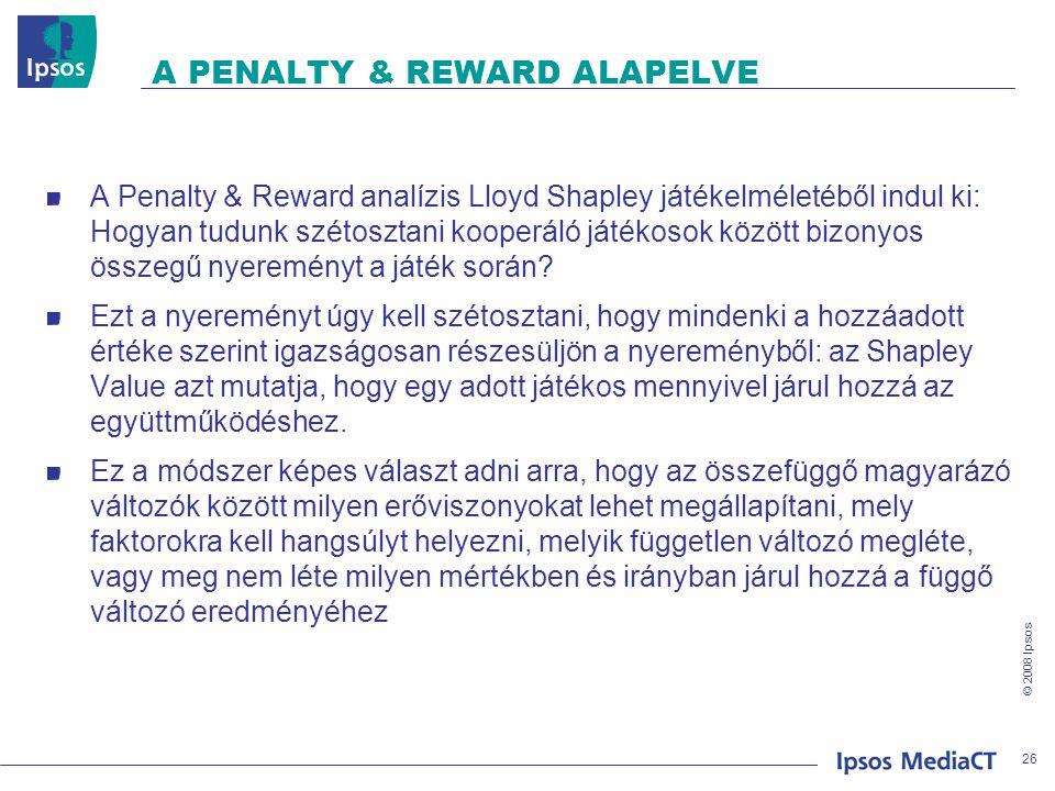 © 2008 Ipsos A PENALTY & REWARD ALAPELVE A Penalty & Reward analízis Lloyd Shapley játékelméletéből indul ki: Hogyan tudunk szétosztani kooperáló játékosok között bizonyos összegű nyereményt a játék során.