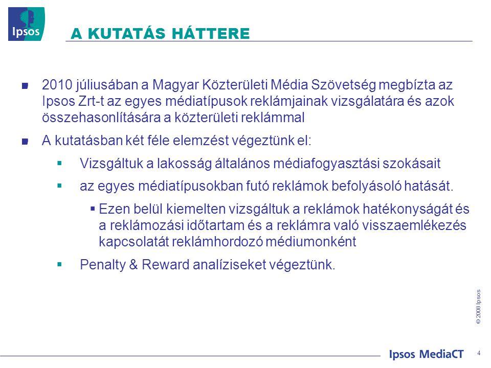 © 2008 Ipsos A KUTATÁS HÁTTERE 2010 júliusában a Magyar Közterületi Média Szövetség megbízta az Ipsos Zrt-t az egyes médiatípusok reklámjainak vizsgálatára és azok összehasonlítására a közterületi reklámmal A kutatásban két féle elemzést végeztünk el:  Vizsgáltuk a lakosság általános médiafogyasztási szokásait  az egyes médiatípusokban futó reklámok befolyásoló hatását.
