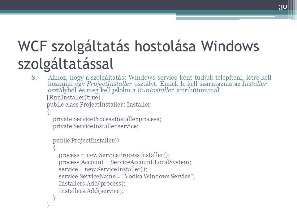 WCF szolgáltatás hostolása Windows szolgáltatással 8.Ahhoz, hogy a szolgáltatást Windows service-ként tudjuk telepíteni, létre kell hoznunk egy Projec