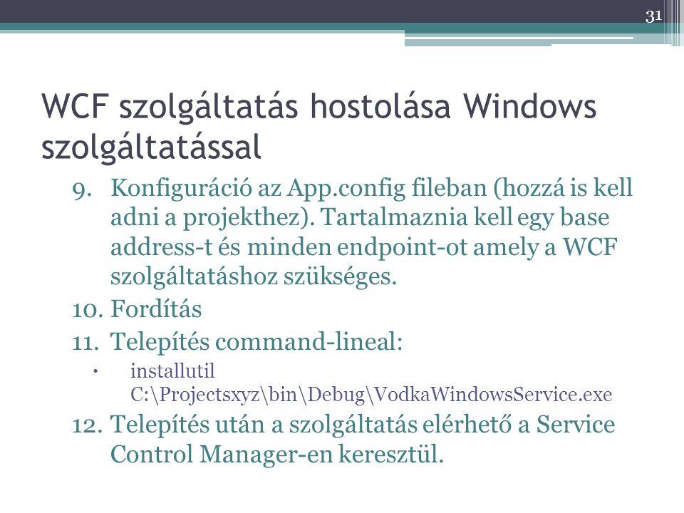 WCF szolgáltatás hostolása Windows szolgáltatással 9.Konfiguráció az App.config fileban (hozzá is kell adni a projekthez). Tartalmaznia kell egy base