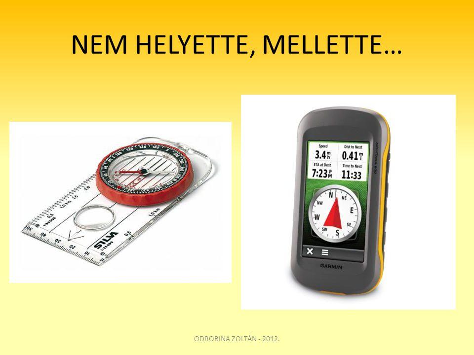 NEM HELYETTE, MELLETTE… ODROBINA ZOLTÁN - 2012.