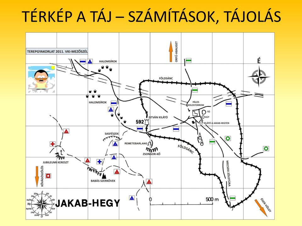 TÉRKÉP A TÁJ – SZÁMÍTÁSOK, TÁJOLÁS ODROBINA ZOLTÁN - 2012.