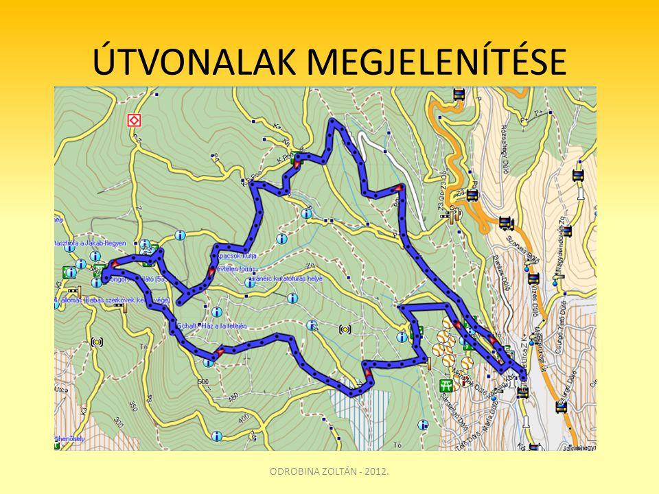 ÚTVONALAK MEGJELENÍTÉSE ODROBINA ZOLTÁN - 2012.