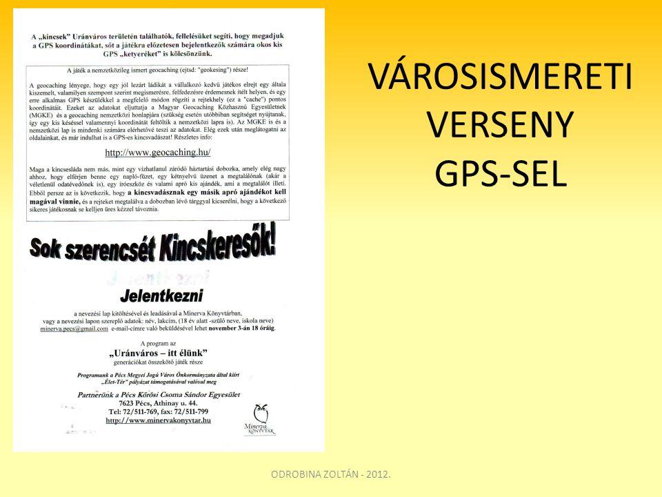 VÁROSISMERETI VERSENY GPS-SEL ODROBINA ZOLTÁN - 2012.