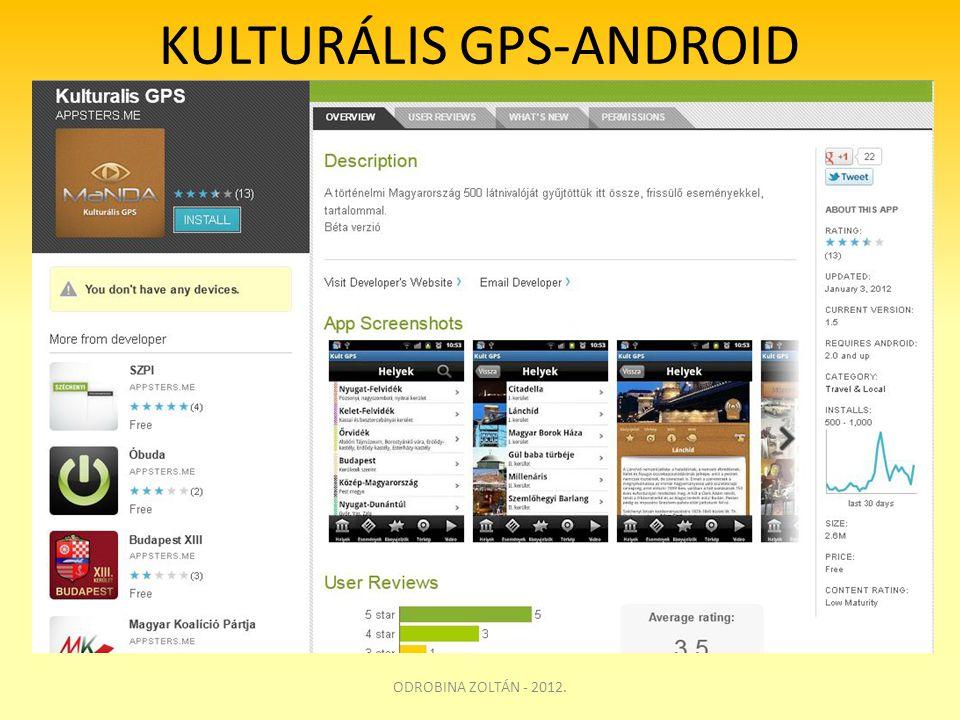 KULTURÁLIS GPS-ANDROID ODROBINA ZOLTÁN - 2012.