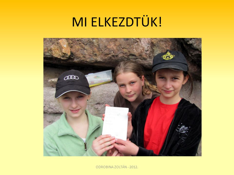 MI ELKEZDTÜK! ODROBINA ZOLTÁN - 2012.