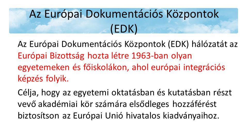 Az Európai Dokumentációs Központok (EDK) Az Európai Dokumentációs Központok (EDK) hálózatát az Európai Bizottság hozta létre 1963-ban olyan egyetemeken és főiskolákon, ahol európai integrációs képzés folyik.