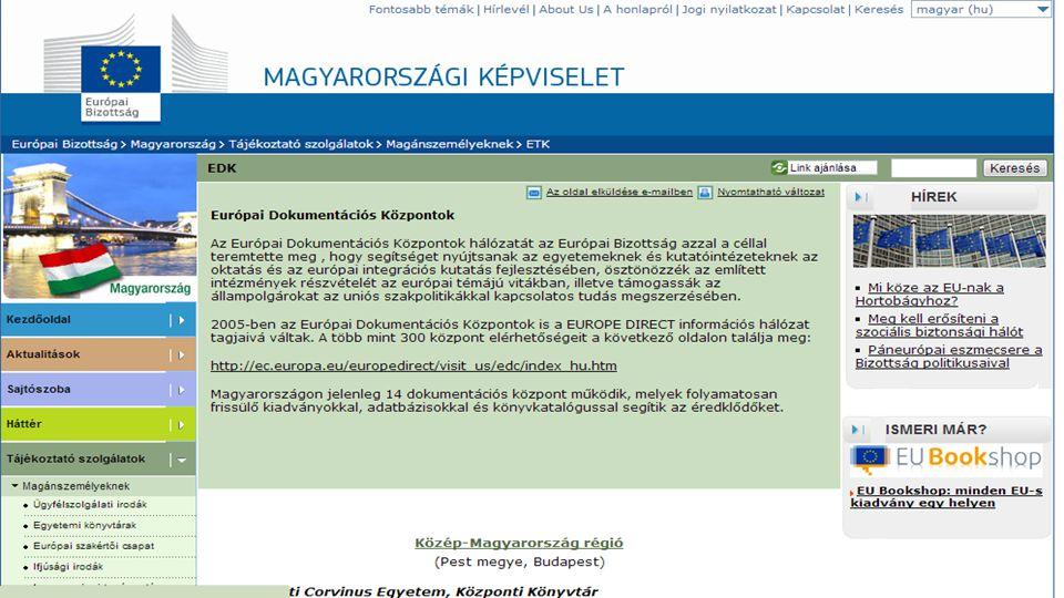 Európai Dokumentációs Központok = uniós könyvtárak Az Európai Dokumentációs Központok hálózatát az Európai Bizottság azzal a céllal teremtette meg, hogy • segítséget nyújtsanak az egyetemeknek és kutatóintézeteknek az oktatás és az európai integrációs kutatás fejlesztésében, • ösztönözzék az említett intézmények részvételét az európai témájú vitákban, • támogassák az állampolgárokat az uniós szakpolitikákkal kapcsolatos tudás megszerzésében.