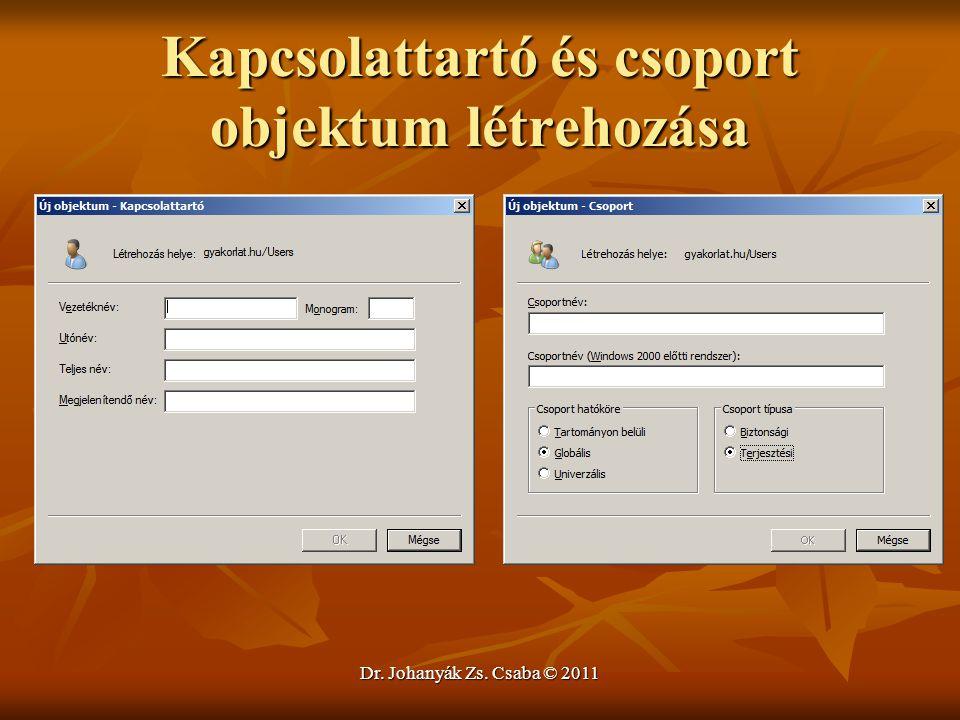 Kapcsolattartó és csoport objektum létrehozása Dr. Johanyák Zs. Csaba © 2011