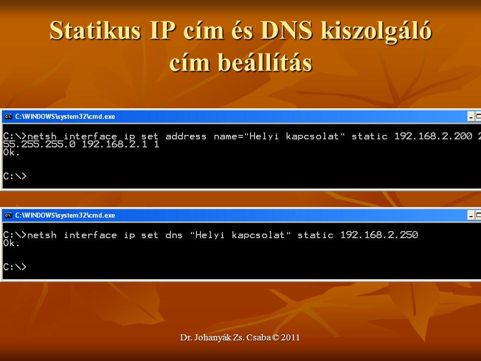 Dr. Johanyák Zs. Csaba © 2011 Statikus IP cím és DNS kiszolgáló cím beállítás