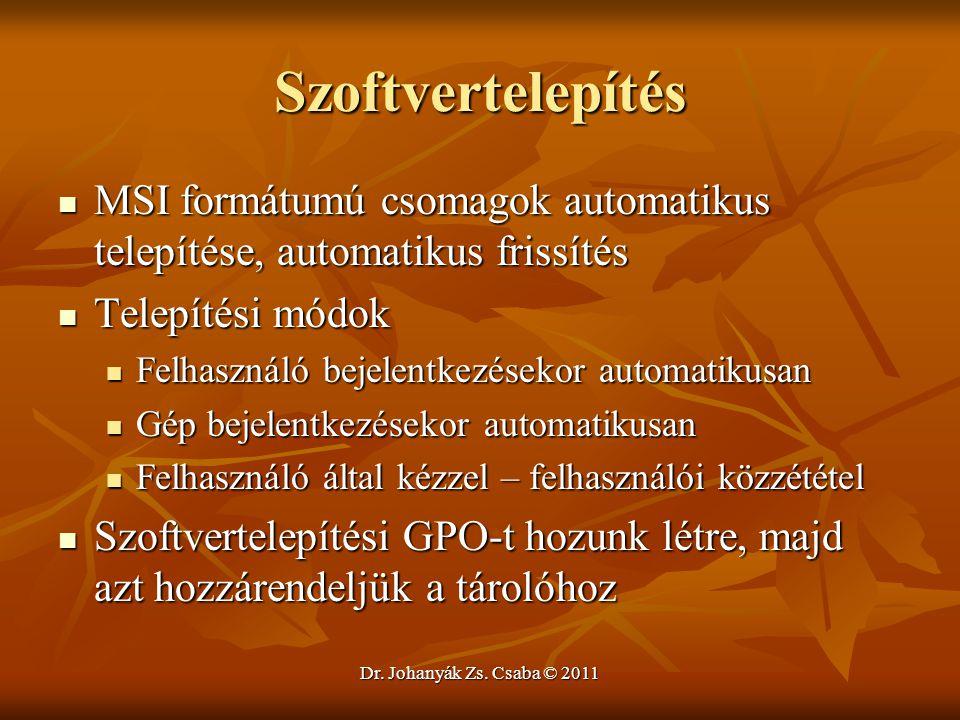 Dr. Johanyák Zs. Csaba © 2011 Szoftvertelepítés  MSI formátumú csomagok automatikus telepítése, automatikus frissítés  Telepítési módok  Felhasznál