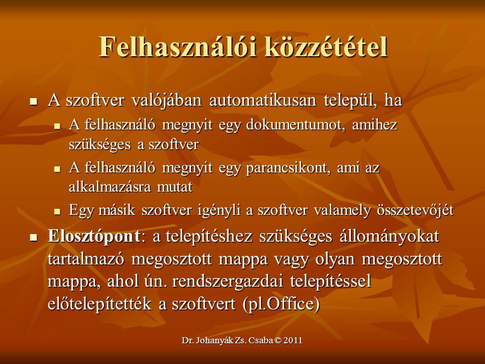 Dr. Johanyák Zs. Csaba © 2011 Felhasználói közzététel  A szoftver valójában automatikusan települ, ha  A felhasználó megnyit egy dokumentumot, amihe